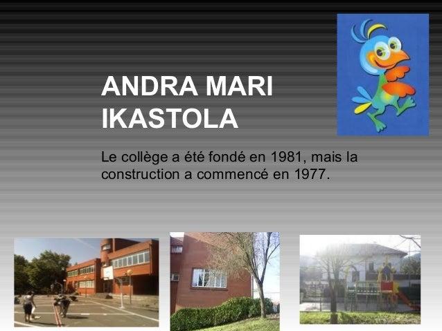 ANDRA MARIIKASTOLALe collège a été fondé en 1981, mais laconstruction a commencé en 1977.