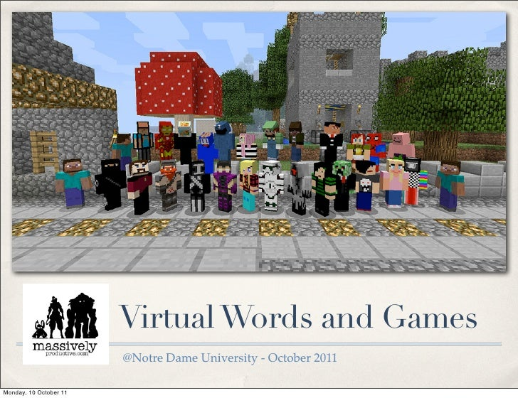 Virtual Words and Games                        @Notre Dame University - October 2011Monday, 10 October 11