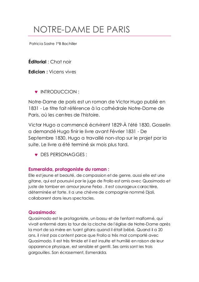 NOTRE-DAME DE PARIS Patricia Sastre 1ºB Bachiller Éditorial : Chat noir Edicion : Vicens vives INTRODUCCION : Notre-Dame d...