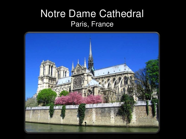 Notre Dame Cathedral <br />Paris, France<br />