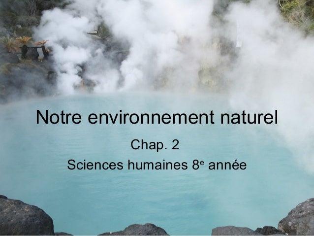 Notre environnement naturel Chap. 2 Sciences humaines 8e année