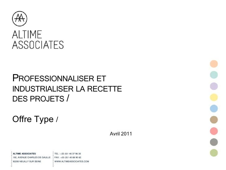 PROFESSIONNALISER ETINDUSTRIALISER LA RECETTEDES PROJETS /Offre Type /                                                    ...