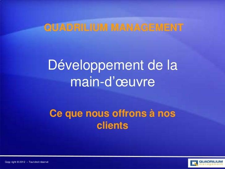 QUADRILIUM MANAGEMENT                                     Développement de la                                        main-...