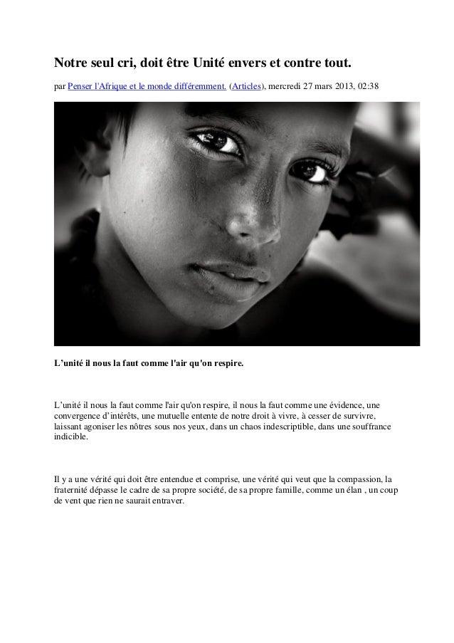 Notre seul cri, doit être Unité envers et contre tout.par Penser lAfrique et le monde différemment. (Articles), mercredi 2...