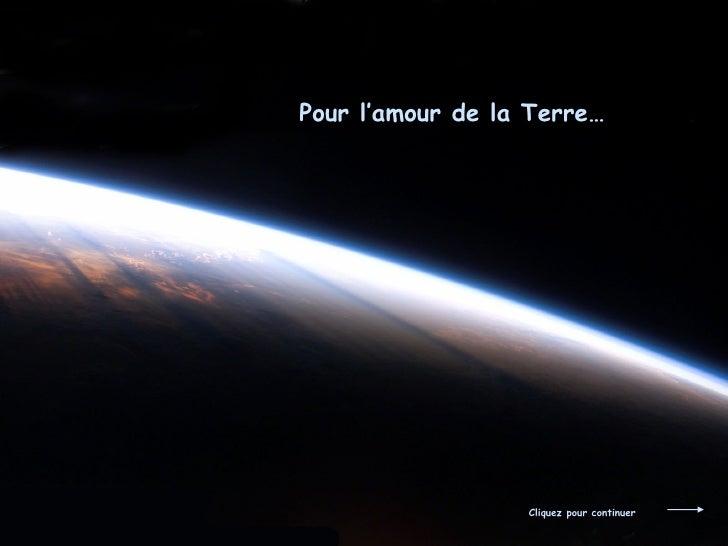 Pour l'amour de la Terre… Cliquez pour continuer