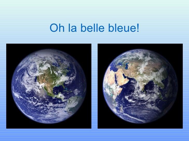 Oh la belle bleue!