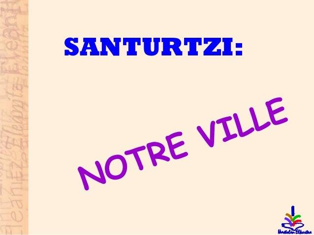 SANTURTZI: NOTRE VILLE