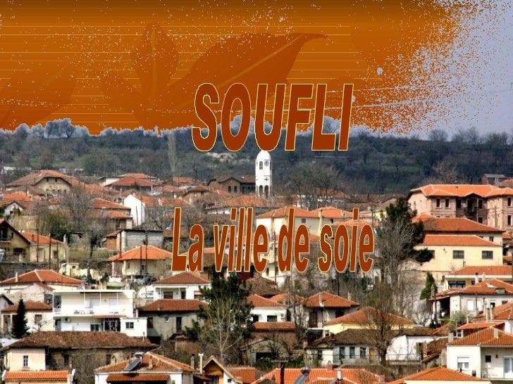 SOUFLI La ville de soie