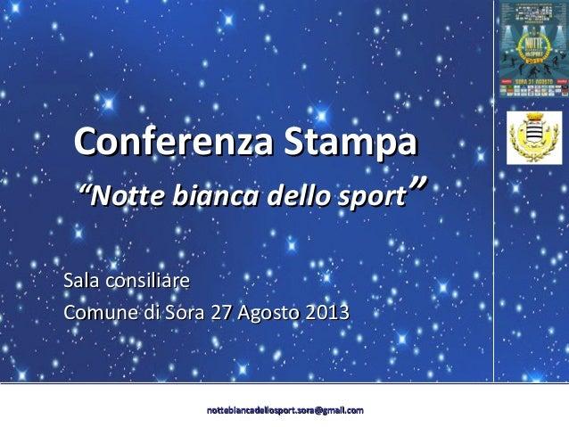 "nottebiancadellosport.sora@gmail.comnottebiancadellosport.sora@gmail.com Conferenza StampaConferenza Stampa ""Notte bianca ..."