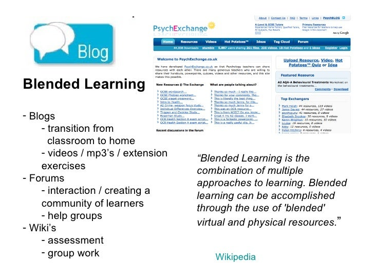 <ul><li>Blended Learning </li></ul><ul><li>Blogs </li></ul><ul><ul><li>transition from  </li></ul></ul><ul><ul><li>classro...