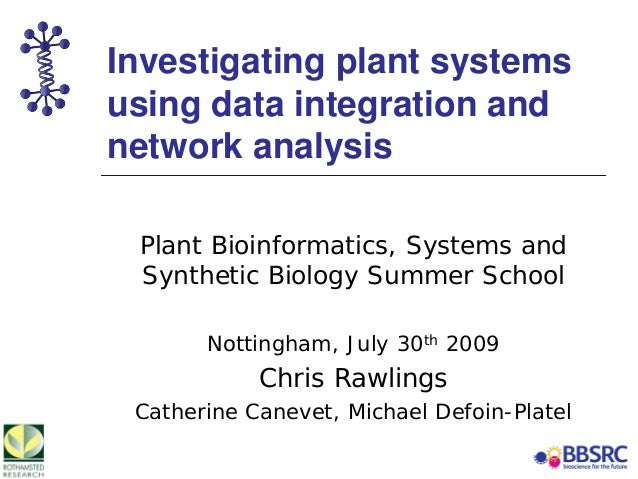 Investigating plant systems using data integration and network analysis Plant Bioinformatics, Systems and Synthetic Biolog...