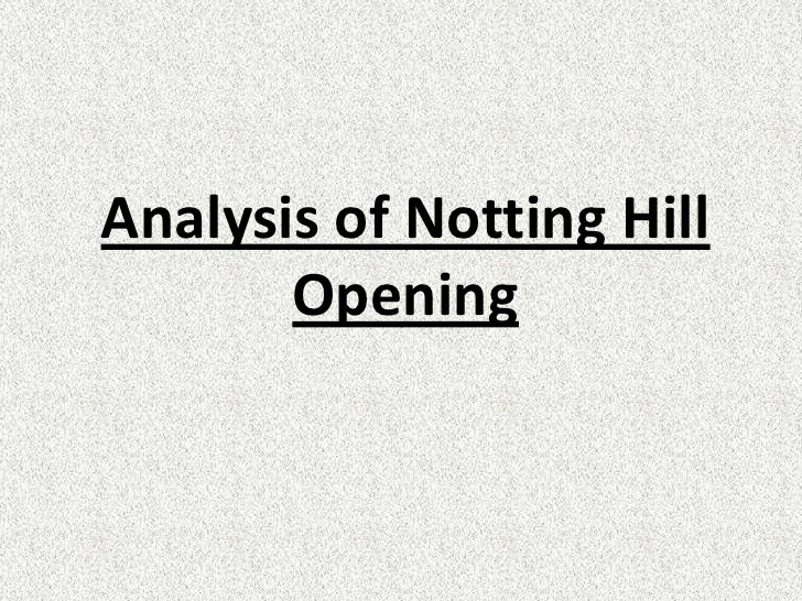 Analysis of Notting Hill Opening<br />