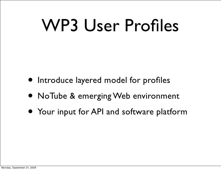 WP3 User Profiles                     • Introduce layered model for profiles                    • NoTube & emerging Web envi...