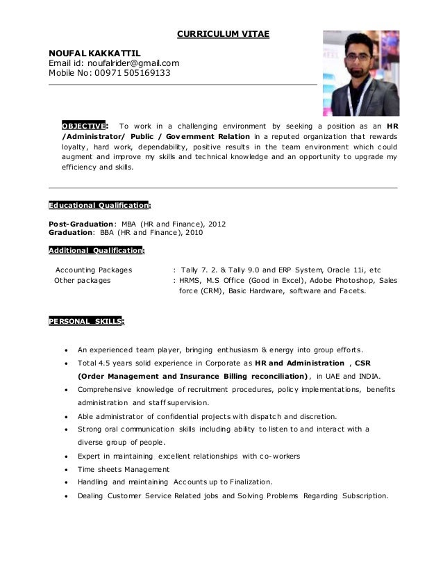 CURRICULUM VITAE NOUFAL KAKKATTIL Email id: noufalrider@gmail.com Mobile No: 00971 505169133 OBJECTIVE: To work in a chall...