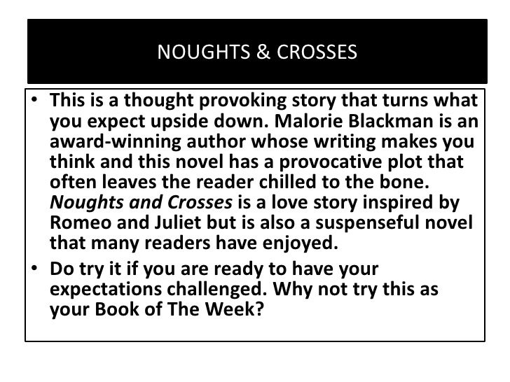 Noughts and crosses malorie blackman essay writing