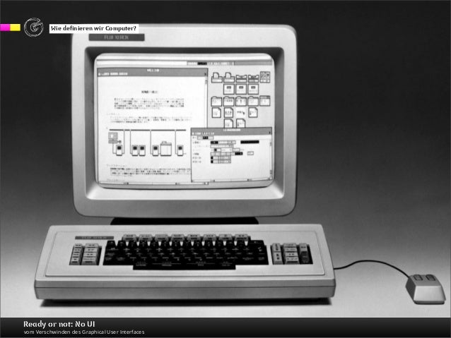 Ready or Not: No UI - the disappearance of the graphic user interface Slide 3