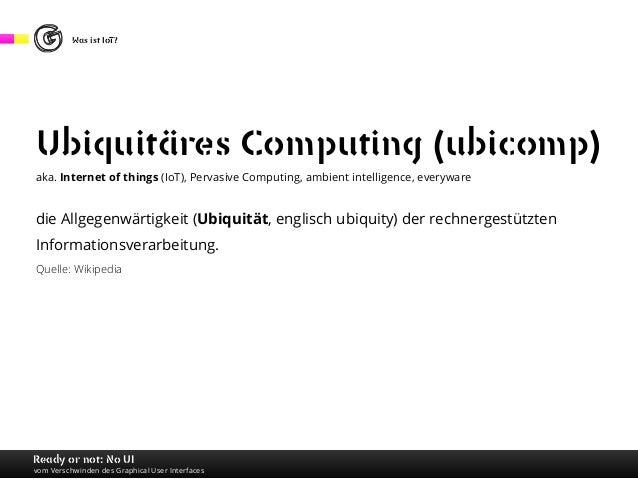 Ready or not: No UI vom Verschwinden des Graphical User Interfaces Slide 3