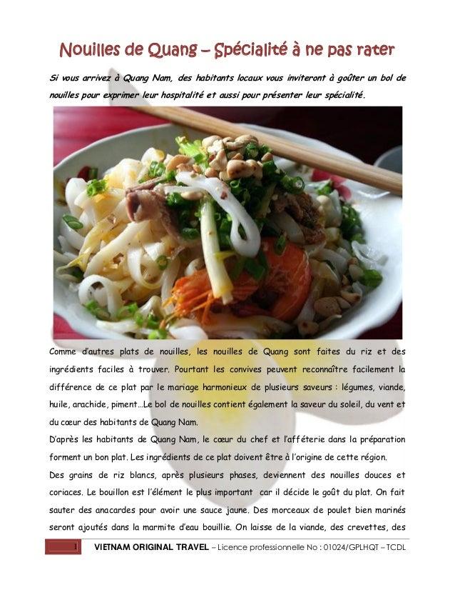 Nouilles de Quang – Spécialité à ne pas rater Si vous arrivez à Quang Nam, des habitants locaux vous inviteront à goûter u...