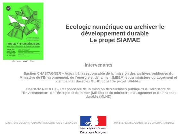 MINISTÈRE DE L'ENVIRONNEMENTDE L'ÉNERGIE ET DE LA MER MINISTÈRE DU LOGEMENTET DE L'HABITAT DURABLE Ecologie numérique ou a...