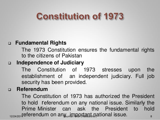constitution of pakistan The constitution of the islamic republic of pakistan (urdu: آئین پاکستان  ), also  known as the 1973 constitution is the supreme law of pakistan drafted by the.