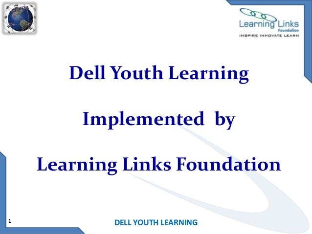 Dell Youth Learning Implemented by Learning Links Foundation 1  DELL YOUTH LEARNING
