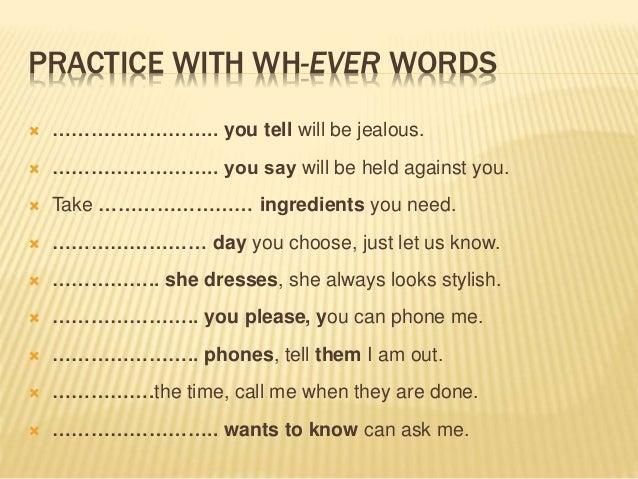 Noun clauses-wh-ever-phrases
