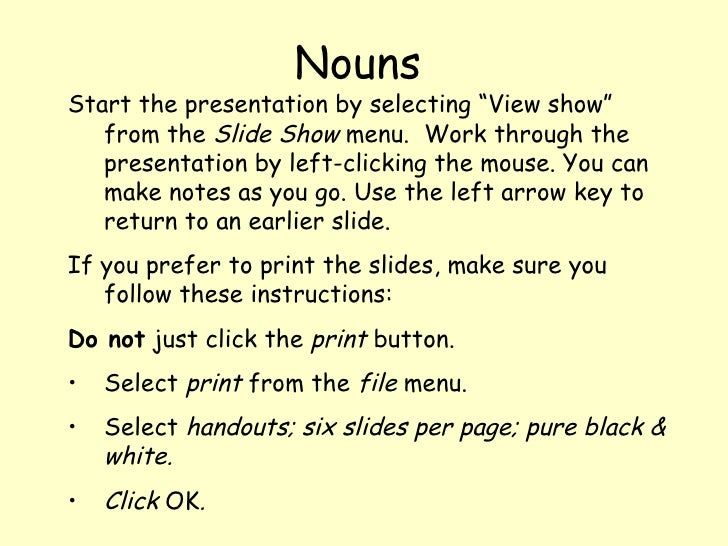 "<ul><li>Start the presentation by selecting ""View show"" from the  Slide Show  menu.  Work through the presentation by left..."