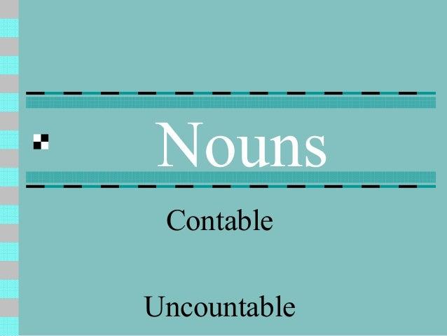 Nouns ContableUncountable