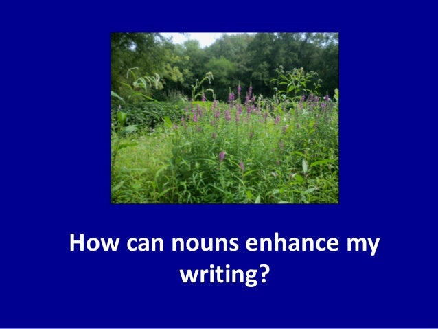 How can nouns enhance my writing?
