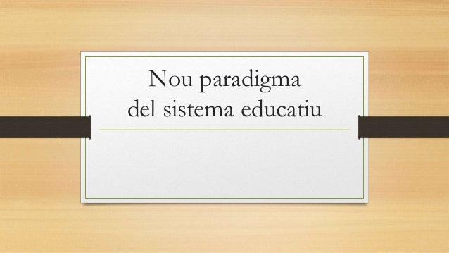 Nou paradigma del sistema educatiu