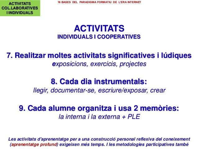 ACTIVITATS INDIVIDUALS I COOPERATIVES 7. Realitzar moltes activitats significatives i lúdiques exposicions, exercicis, pro...