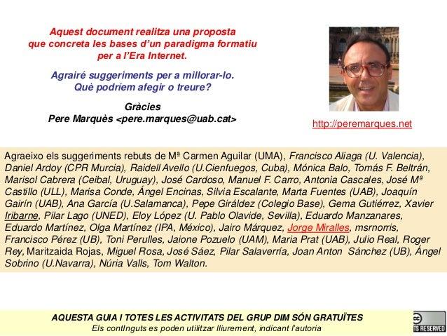 http://peremarques.net Agraeixo els suggeriments rebuts de Mª Carmen Aguilar (UMA), Francisco Aliaga (U. Valencia), Daniel...