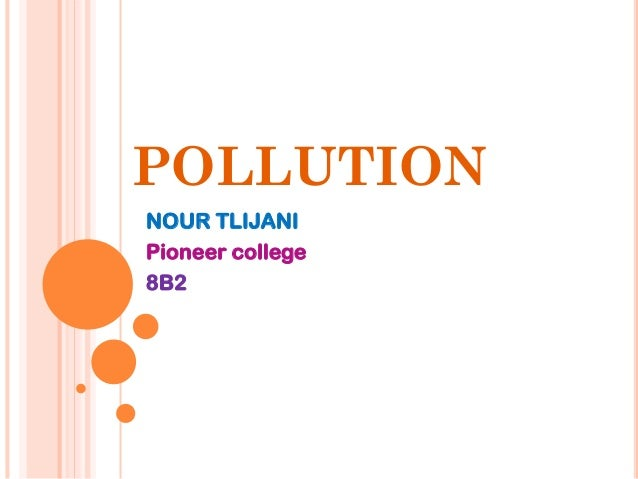 POLLUTION NOUR TLIJANI Pioneer college 8B2