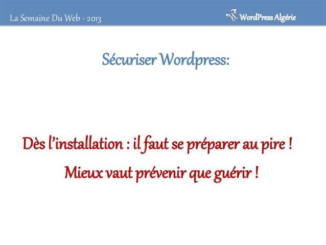 La Semaine Du Web - 2013  Compte Admin : Eliminer le maillon faible! Virez moi ce « Admin »  WordPress Algérie