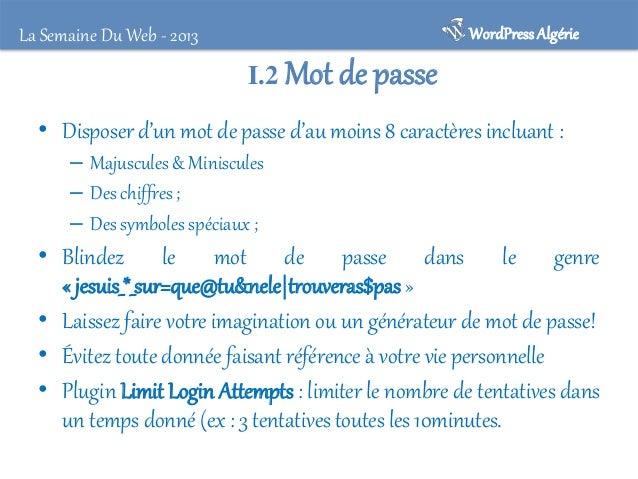 La Semaine Du Web - 2013  WordPress Algérie  I.3 Préfixes de tables : Protéger sa base de données  • Modifiez vos préfixes...