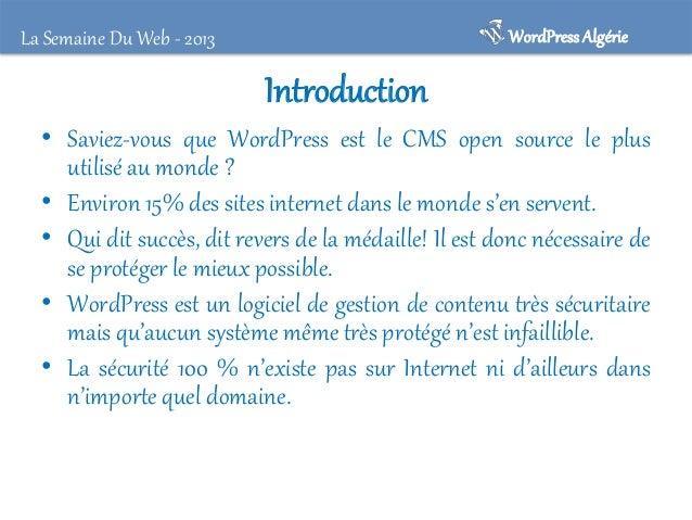 WordPress Algérie  La Semaine Du Web - 2013  Introduction • Saviez-vous que WordPress est le CMS open source le plus utili...