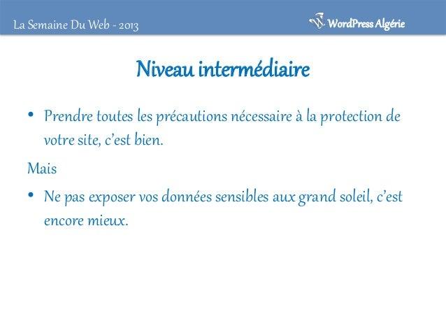 La Semaine Du Web - 2013  WordPress Algérie  Suppression du fichier readme.html • Placé à la racine de votre site, ce fich...