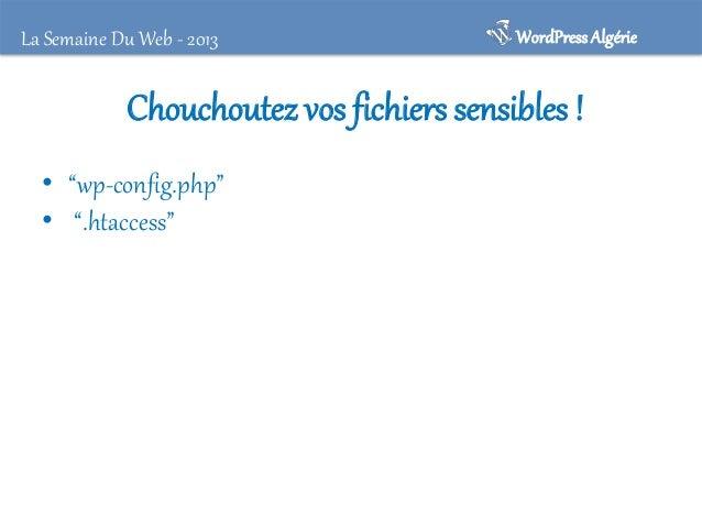 La Semaine Du Web - 2013  WordPress Algérie  Protéger wp-config.php • Erreurs PHP qui offrent l'accès au fichier wp-config...