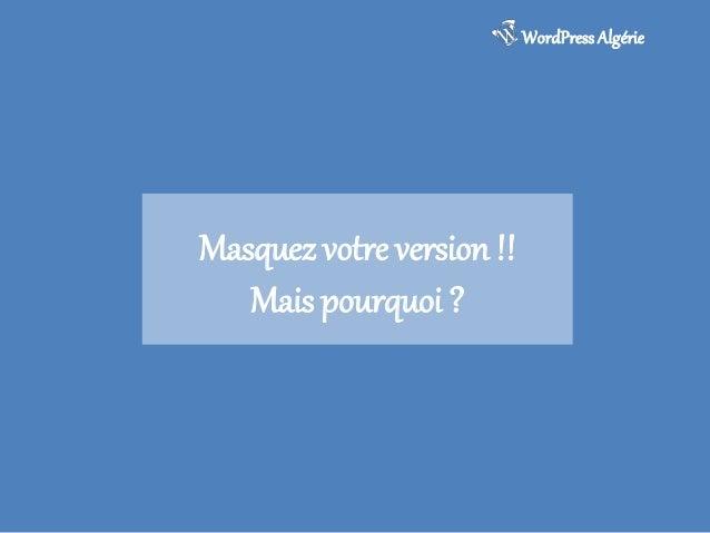 La Semaine Du Web - 2013  WordPress Algérie  Masquez votre version • Editer le fichier functions.php : présent dans votre ...