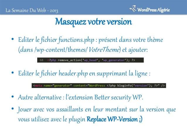 La Semaine Du Web - 2013  WordPress Algérie  Empêcher les attaques par Brute Forcing : • Bloquer les tentatives multiples ...