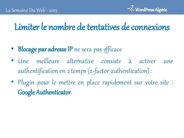 La Semaine Du Web - 2013  WordPress Algérie  Désactiver Windows Live Writer ) :  • WordPress vous offres la possibilité de...