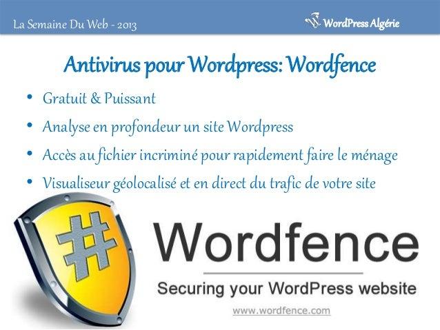 La Semaine Du Web - 2013  WordPress Algérie  Anti-Malware (Get Off Malicious Scripts) • Anti-Malware/Anti-virus Plugin • S...