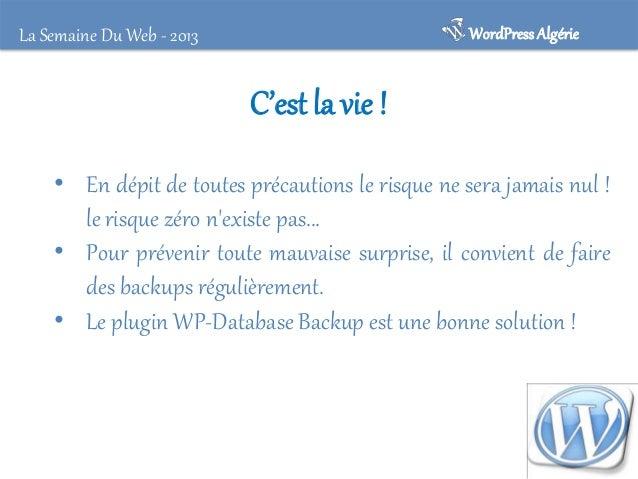 La Semaine Du Web - 2013  WordPress Algérie  SLIMANI Nour EL Houda  PhD Student at Laboratory of Research in Artificial I...