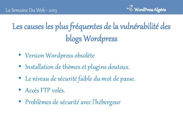 La Semaine Du Web - 2013  WordPress Algérie  Raisons pour pirater un site • La redirection du trafic vers d'autres sites. ...