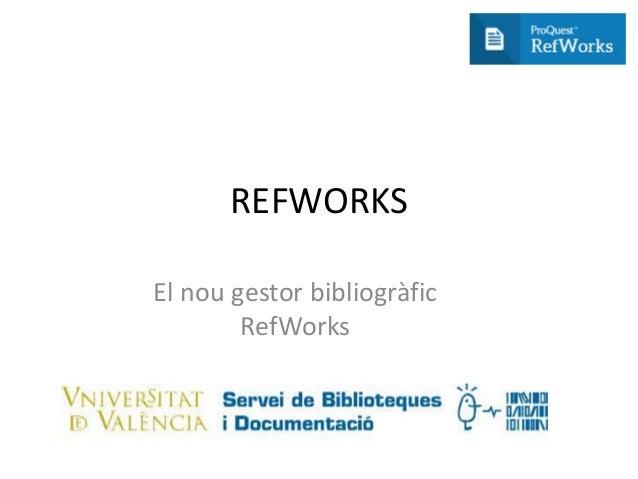 REFWORKS El nou gestor bibliogràfic RefWorks