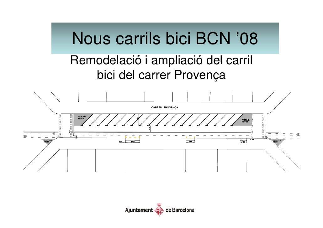 N Nous carrils bi i BCN '08           il bici      ... més xarxa              xarxa,       més segura               g