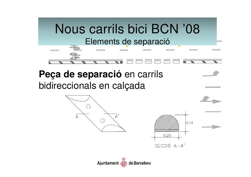 Nous carrils bici BCN '08 La peça de separació evitarà l'estacionament de vehicles al carril bici