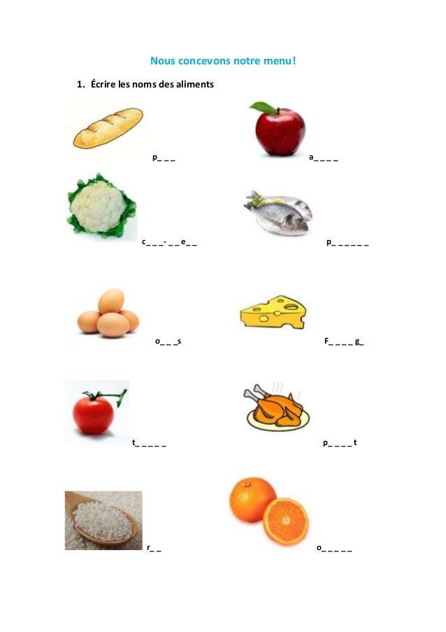Nous concevons notre menu! 1. Écrire les noms des aliments  p_ _ _  c_ _ _- _ _ e_ _  o_ _ _s  t_ _ _ _ _  r_ _  a_ _ _ _ ...