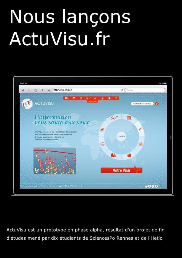 Nous lançons  ActuVisu.fr     ActuVisu est un prototype en phase alpha, résultat d'un projet de fin d'études mené par dix ...