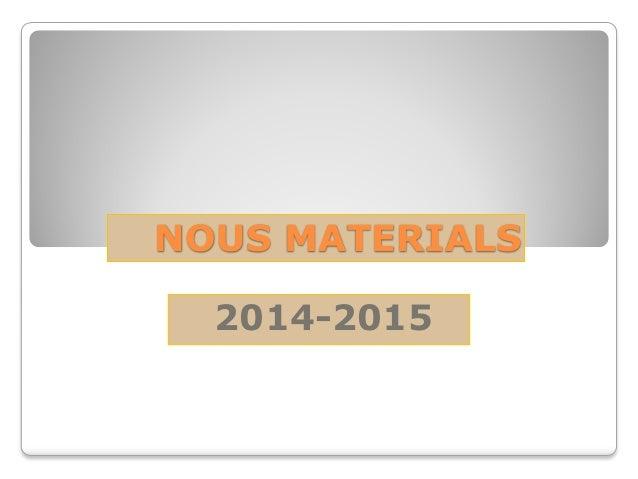 NOUS MATERIALS 2014-2015